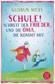 Schule! schreit der Frieder, und die Oma, die kommt mit / Oma & Frieder Bd.4 (eBook, ePUB)