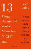 13 Dinge, die mental starke Menschen NICHT tun (eBook, ePUB)