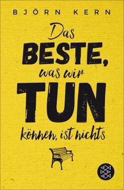 Das Beste, was wir tun können, ist nichts (eBook, ePUB) - Kern, Björn