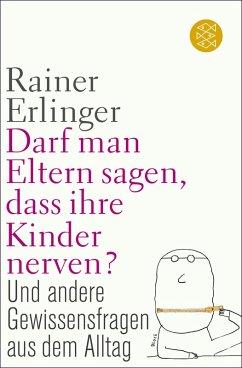 Darf man Eltern sagen, dass ihre Kinder nerven? (eBook, ePUB) - Erlinger, Rainer