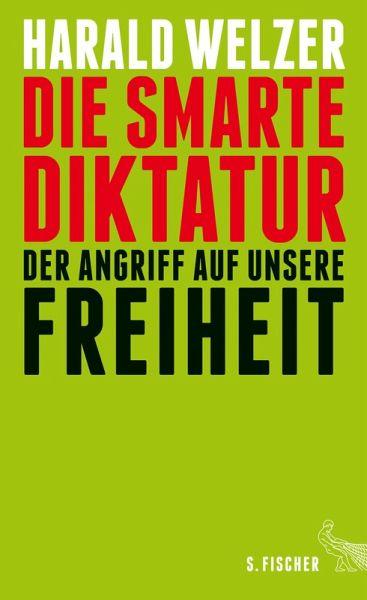 Die smarte Diktatur (eBook, ePUB) - Welzer, Harald