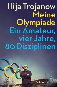 Meine Olympiade (eBook, ePUB) - Trojanow, Ilija