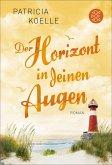 Der Horizont in deinen Augen / Ostsee-Trilogie Bd.3 (eBook, ePUB)