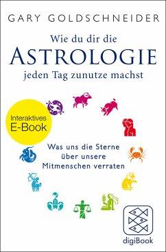 Wie du dir die Astrologie jeden Tag zunutze machst (eBook, ePUB) - Goldschneider, Gary