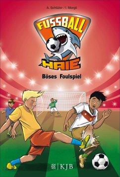 Böses Foulspiel / Fußball-Haie Bd.8 (eBook, ePUB) - Schlüter, Andreas; Margil, Irene
