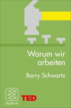 Warum wir arbeiten (eBook, ePUB) - Schwartz, Barry