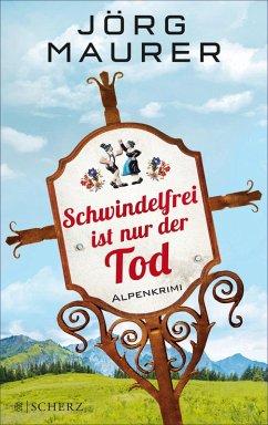 Schwindelfrei ist nur der Tod / Kommissar Jennerwein ermittelt Bd.8 (eBook, ePUB) - Maurer, Jörg