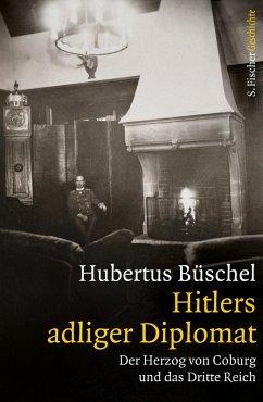 Hitlers adliger Diplomat (eBook, ePUB) - Büschel, Hubertus