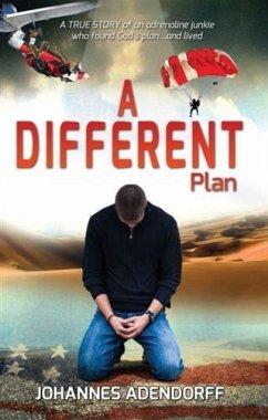 A Different Plan (eBook, ePUB) - Adendorff, Johannes