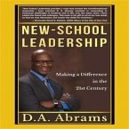 New-School Leadership: Making a Difference in the 21st Century (eBook, ePUB)