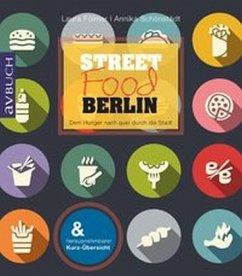 Streetfood Berlin - Fölmer, Laura; Schönstädt, Annika