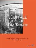 Südpfalzküche. Die Tomate
