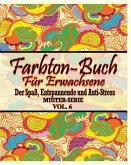 Farbton-Buch für Erwachsene: Der Spaß, entspannende und Anti-Stress Muster-Serie ( Vol. 6)