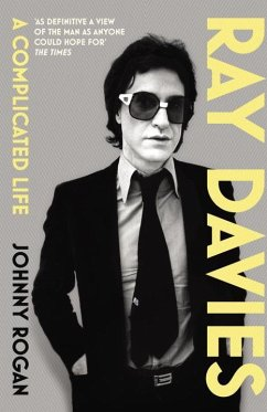 Ray Davies: A Complicated Life - Rogan, Johnny