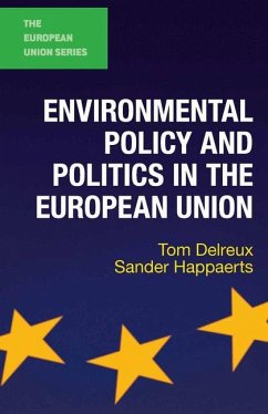 Environmental Policy and Politics in the European Union - Delreux, Tom; Happaerts, Sander