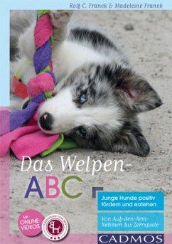 Das Welpen-ABC Junge Hunde positiv fördern und erziehen - Franck, Madeleine; Franck, Rolf C.