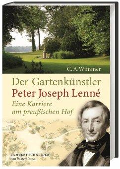 Der Gartenkünstler Peter Joseph Lenné - Wimmer, Clemens A.