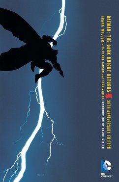 Batman: The Dark Knight Returns. 30th Anniversary Edition - Miller, Frank