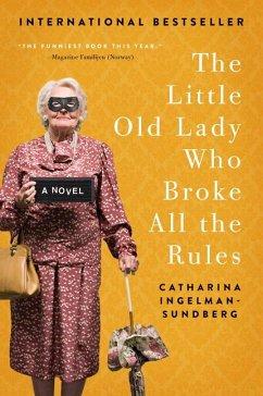 The Little Old Lady Who Broke All the Rules - Ingelman-Sundberg, Catharina
