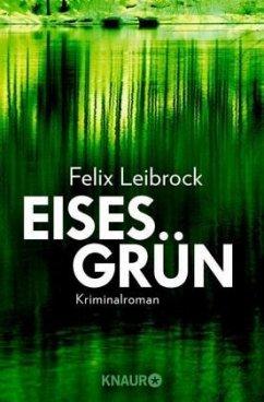 Eisesgrün / Sascha Woltmann Bd.2 - Leibrock, Felix