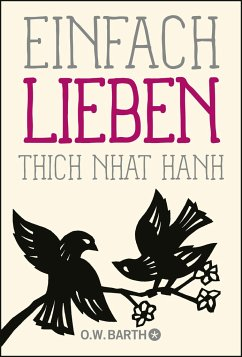 Einfach lieben - Thich Nhat Hanh