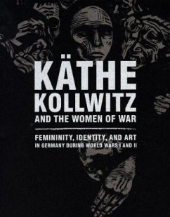 Käthe Kollwitz and the Women of War - Whitner, Claire C.; Kets de Vries, Henriette
