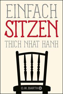 Einfach sitzen - Thich Nhat Hanh