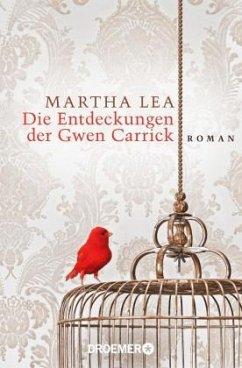 Die Entdeckungen der Gwen Carrick - Lea, Martha
