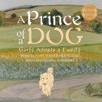A Prince of a Dog: Garfy Adopts a Family