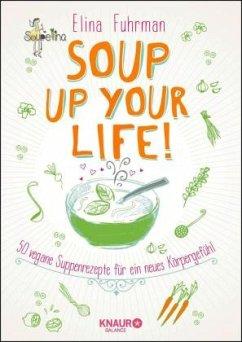Soup up your life! - Fuhrman, Elina