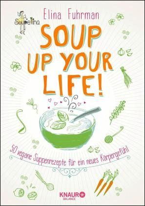 Soup up your life! - Fuhrman, Elina