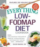 The Everything Low-Fodmap Diet Cookbook: Includes Cranberry Almond Granola, Grilled Swordfish with Pineapple Salsa, Latin Quinoa-Stuffed Peppers, Fenn
