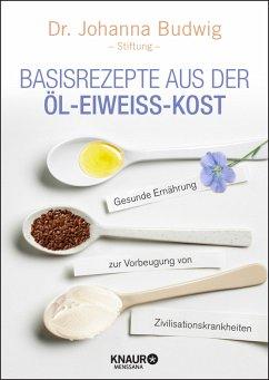 Basisrezepte aus der Öl-Eiweiß-Kost - Budwig, Johanna