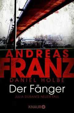 Der Fänger / Julia Durant Bd.16 - Franz, Andreas; Holbe, Daniel