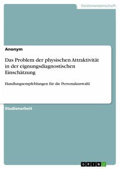 Das Problem der physischen Attraktivität in der eignungsdiagnostischen Einschätzung