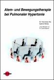 Atem- und Bewegungstherapie bei Pulmonaler Hypertonie
