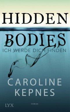 Hidden Bodies - Ich werde dich finden - Kepnes, Caroline