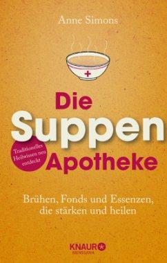 Die Suppen-Apotheke - Simons, Anne