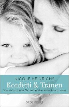 Konfetti und Tränen - Heinrichs, Nicole