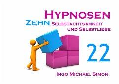 Zehn Hypnosen. Band 22 - Simon, Ingo Michael