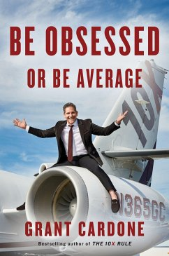 Be Obsessed or Be Average - Cardone, Grant