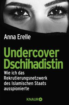 Undercover Dschihadistin - Erelle, Anna