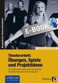 Theaterarbeit: Übungen, Spiele und Projektideen (eBook, PDF)