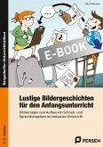 Lustige Bildergeschichten f. den Anfangsunterricht (eBook, PDF)