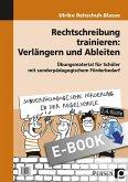 Rechtschreibung trainieren: Verlängern u. Ableiten (eBook, PDF)
