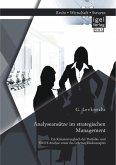 Analyseansätze im strategischen Management: Ein Kriterienvergleich der Portfolio- und SWOT-Analyse sowie des Lebenszykluskonzeptes (eBook, PDF)