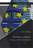Finanzkrisen verhindern! Der Beitrag von Politik und Zentralbanken (eBook, PDF)