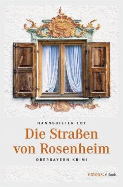 Die Straßen von Rosenheim (eBook, ePUB) - Loy, Hannsdieter
