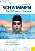 Schwimmen - Die 100 besten Übungen (eBook, PDF)