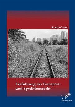 Einführung ins Transport- und Speditionsrecht (eBook, PDF) - Calme, Sandie
